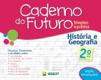 Caderno do Futuro: Simples e Prático - História e Geografia - 2º ano
