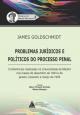 Problemas Jurídicos e Politicos do Processo Penal