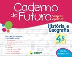Caderno do Futuro: Simples e Prático - História e Geografia - 4º ano