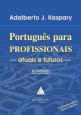 Português Para Profissionais: Atuais e Futuros