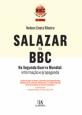 Salazar e a Bbc na Segunda Guerra Mundial: Informação e Propaganda
