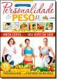 Guia da Boa Saúde: Personalidade & Peso - A Dieta Certa Para Seu Jeito de Ser!