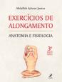 Exercícios de alongamento: Anatomia e fisiologia
