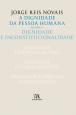 Dignidade da Pessoa Humana, A - Vol.2