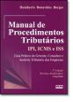 Manual de Procedimentos Tributarios Ipi, Icms Iss: Guia Prático do Gerente, Consultor e Analista Tributário das Empresas