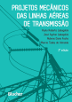 Projetos Mecânicos das Linhas Aéreas de Transmissão