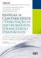 Manual de Contabilidade e Tributação de Instrumentos Financeiros e Derivativos