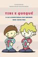 Tibi e Quequé e As Aventuras No Mundo dos Adultos