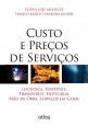 Custo e Preços de Serviços: Logística, Hospitais, Transporte, Hotelaria, Mão de Obra, Serviços em Geral