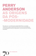 Origens Pós Modernidade