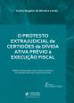 protesto extrajudicial de certidões de dívida ativa prévio à execução fiscal