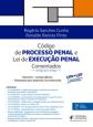 Código de processo penal e lei de execução penal: comentados - Artigo por artigo