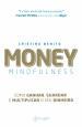 Money Mindfulness: Como Ganhar, guardar e Multiplicar o seu Dinheiro