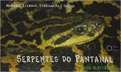 Serpentes do Pantanal: Guia Ilustrado