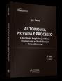 Autonomia privada e processo