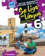 Se Liga na Língua- 6 Ano : Leitura Produção de Texto e Linguagem