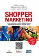 Shopper Marketing: A Nova Estratégia Integrada de Marketing Para a Conquista do Cliente no Ponto de Venda