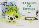 Cigarro e o Formigo, O