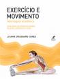 Exercício e movimento: Abordagem anatômica: guia para o estudo de dança, pilates, esportes e yoga