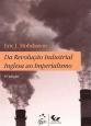Da Revolução Industrial Inglesa ao Imperialismo
