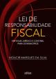 Lei de Responsabilidade Fiscal: Enfoque Jurídico e Contábil Para os Municípios