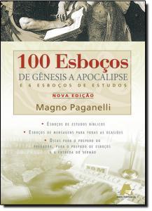 100 Esboços de Gênesis a Apocalipse e 6 Esboços de Estudos