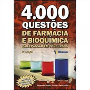 4000 QUESTOES DE FARMACIA E BIOQUIMICA PARA PASSAR EM CONCURSOS