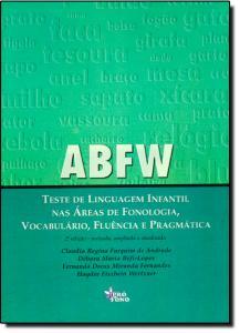 A B F W: Teste de Linguagem Infantil nas Áreas de Fonologia , Vocabulário , Fluência e Pragmática