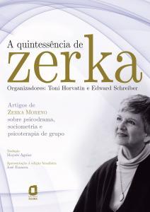 A quintessência de Zerka: artigos de Zerka Moreno sobre psicodrama, sociometria e psicoterapia de grupo