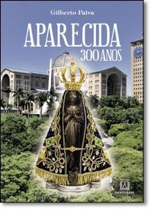 APARECIDA 300 ANOS