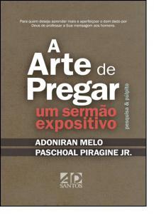Arte de Pregar um Sermão Expositivo, A: Pesquisa & Púlpito