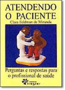 Atendendo o Paciente: Perguntas e Respostas Para Professioinais de Saúde