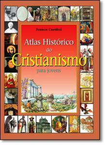 Atlas Histórico do Cristianismo Para Jovens