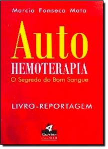 Auto-hemoterapia: Segredo do Bom Sangue, O