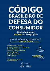 Código Brasileiro de Defesa do Consumidor - Comentado pelos Autores do Anteprojeto - Direito Material e Processo Coletivo - Volume Único