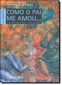 Como o Pai me Amou: Reflexões Diárias Sobre a Vida Sacerdotal - Vol.1