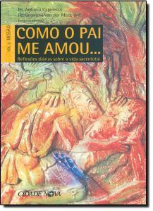 Como o Pai me Amou: Reflexões Diárias Sobre a Vida Sacerdotal - Vol.2