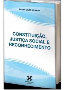 Constituição, Justiça Social e Reconhecimento