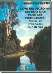 Contribuição ao Estudo das Plantas Medicinais: Manual de Preservação da Natureza