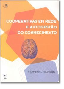 COOPERATIVAS EM REDE E AUTOGESTAO DO CONHECIMENTO
