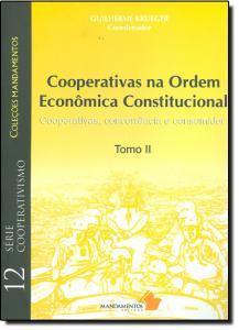 COOPERATIVAS NA ORDEM ECONOMICA CONSTITUCIONAL TOMO II