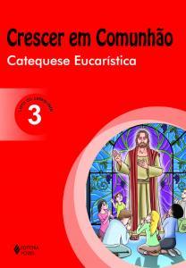 Crescer em Comunhão Catequese Eucarística vol. 3 catequista