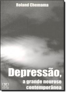 Depressão, a Grande Neurose Contemporânea