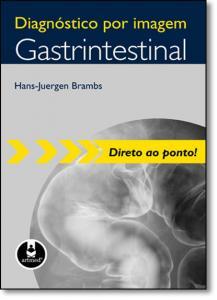 Diagnostico Por Imagem: Gastrintestinal