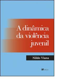 Dinâmica da Violência Juvenil, A