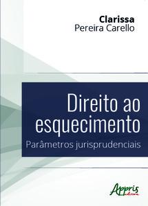 Direito ao esquecimento: parâmetros jurisprudenciais