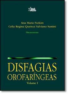 Disfagias Orofaríngeas - Vol.1