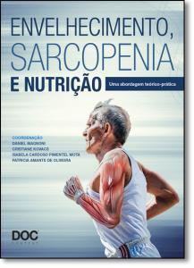 Envelhecimento, Sarcopenia e Nutrição: Uma Abordagem Técnico-científico