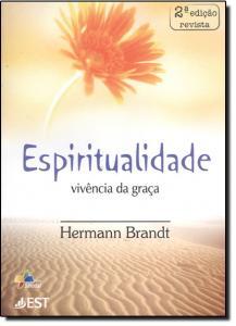 ESPIRITUALIDADE - VIVENCIA DA GRACA