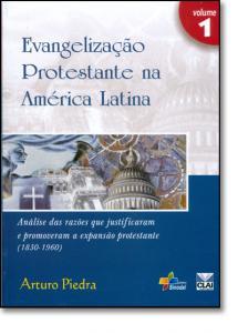EVANGELIZACAO PROTESTANTE NA AM[ERICA LATINA - VOL 1